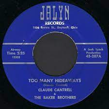 Claude Cantrell & The Baker Brothers* - Too Many Hideaways / Memories Of  Yesterday (1964, Vinyl) | Discogs