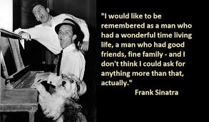 40 Significant Frank Sinatra Quotes On Frank Sinatra's 401st Interesting Sinatra Quotes