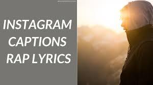 115 Instagram Captions Rap Lyrics Best Rap Lyrics Captions