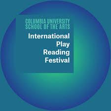 Columbia University School of the Arts International Play Reading Festival
