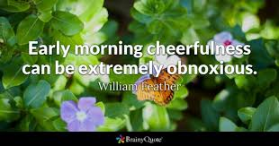 Early Morning Quotes Fascinating Early Morning Quotes BrainyQuote