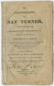black founders the black community in the early republic the confessions of nat turner the leader of the late insurrection in southampton va