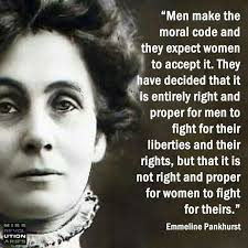Womens Rights Quotes Custom Emmeline Pankhurst Men Make The Moral Code And They Expect Women