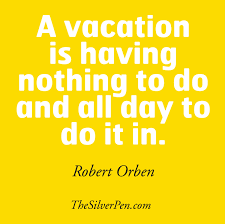 Quotes About Leaving Vacation 21 Quotes