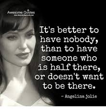 Angelina Jolie Quotes On Beauty Best of Awesome Quotes WwwAwesomeQuotes24ucom It's Better To Have Nobody Than