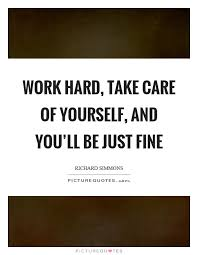 Take Care Of Yourself Quotes Best Take Care Of Yourself For Me Quotes