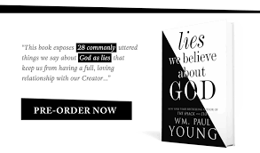 lies we believe about god wm paul young inside short essay story telling i explore twenty eight of the common lies that many of us believe about god some directly apply to you while others