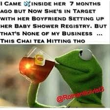 kermit meme none of my business cheating. Simple Kermit I CAME INSIDE HER 7 MONTHS AGO BUT NoW SHEu0027S IN TARGET WITH BOYFRIEND  SETTING In Kermit Meme None Of My Business Cheating M