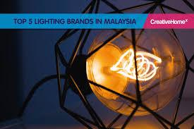 Lighting Consultant Malaysia Top 5 Lighting Brands In Malaysia Malaysias No 1 Interior