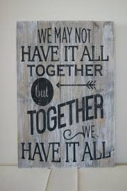 wood quote sign pallet art quot we may not have it all to her but on wooden wall art inspirational quotes with wood quote sign pallet art we may not have it all to her but design
