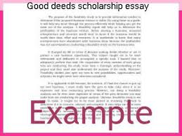 scholarship essay writing good deeds scholarship essay essay writing service