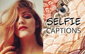 Selfie Quotes For Instagram Cool Selfie Captions Quotes 48 Quotes For Instagram For All Types Of