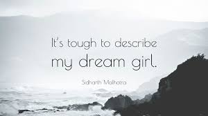 "Quotes For Dream Girl Best Of Sidharth Malhotra Quote ""It's Tough To Describe My Dream Girl"" 24"