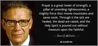 Prayer Quotes For Strength Interesting Bruce R McConkie Quote Prayer Is A Great Tower Of Strength A