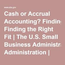 cash or accrual accounting finding the right fit the u s small business administration