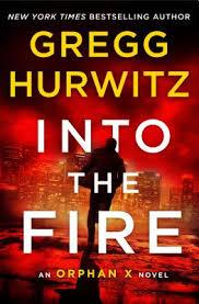 <b>Into the Fire</b>: An Orphan X Novel