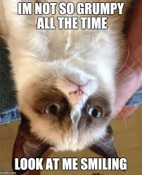 grumpy cat i am smiling. Interesting Cat Grumpy Cat Meme  IM NOT SO GRUMPY ALL THE TIME LOOK AT ME SMILING To I Am Smiling A