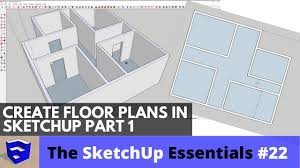 creating 3d floor plans in sketchup part 1 the sketchup essentials 22