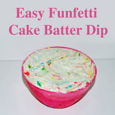 sparkles and shoes easy funfetti cake batter dip recipe