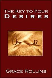 The Key To Your Desires: Rollins, Grace: 9781936184347: Amazon.com ...