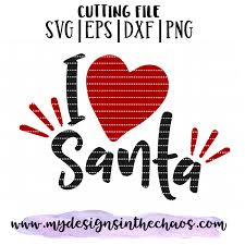 Santa Watermark Santa Svg File Holiday Cut File I Love Santa