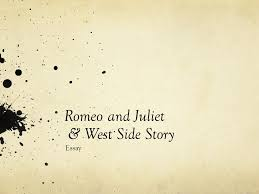 romeo and juliet west side story essay paper expectations or  1 romeo and juliet west side story essay