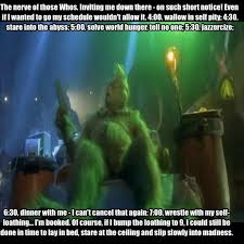 the grinch memes.  Grinch I Suffer From Anxiety And Deal With In My Own Way Surprisingly Found Out  The Intended The Grinch Memes T