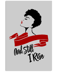 Still I Rise African-American Natural Hair Woman