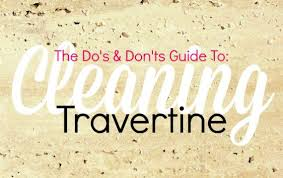 V Cleaning Travertine Guide  How To Clean Dou0027s And Donu0027ts