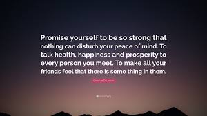 """Promise Yourself To Be So Strong Quote Best of Christian D Larson Quote """"Promise Yourself To Be So Strong That"""