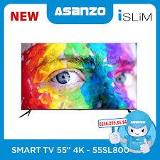 Smart Tivi Asanzo 4k 55 inch MODEL 55SL800 - ASANZO HÀ NỘI