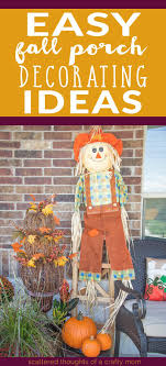 Cheap easy fall decorating ideas Porch Decor Easy Fall Porch Decorating Ideas Scattered Thoughts Of Crafty Mom By Jamie Sanders Scattered Thoughts Of Crafty Mom By Jamie Sanders Easy Fall Porch Decorating Ideas Scattered Thoughts Of Crafty