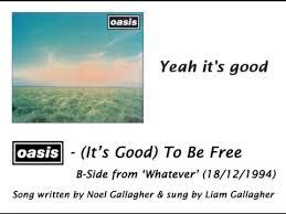 Oasis Its Good To Be Free Hq Audio Lyrics