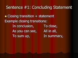 closing the curtain on an essay how to write a conclusion  2 sentence 1 concluding statement closing transition statement closing transition statement example closing transitions in conclusion to close