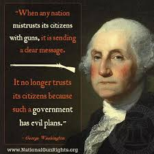 Founding Father Quotes When any nation mistrust its citizens with guns it is sending a 51