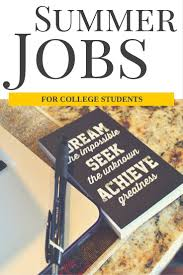 best ideas about summer jobs for students summer summer jobs for college students