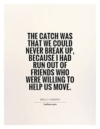 The Catch Was That We Could Never Break Upbecause I Had Run Out Of Custom Never Break The Friendship Hd Photos