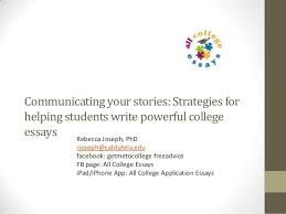 Tips For College Essays Communicating Your Stories Tips For Great College