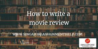 How To Write A Movie Review Step By Step Guide To Write A Movie Review By Professional
