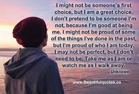 I May Not Be Beautiful Quotes Best of Beautiful Quotes I Might Not Be Someone's First Choice But I Am A