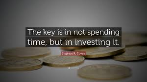 "Quotes About Time Impressive Stephen R Covey Quote ""The Key Is In Not Spending Time But In"
