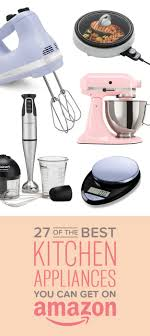 Small Appliance Sales 27 Of The Best Kitchen Appliances You Can Get On Amazon