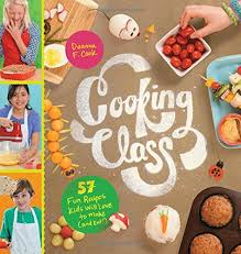 Cooking light this link opens in a new tab Amazon Com Cooking Class 57 Fun Recipes Kids Will Love To Make And Eat 9781612124001 Cook Deanna F Books
