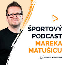 Športový podcast Mareka Matušicu