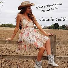 What a Woman Was Meant to Be by Claudia Smith on Amazon Music - Amazon.com