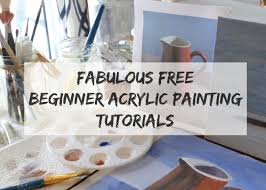 fabulous free beginner acrylic painting tutorials links to wonderful sites with great step by step