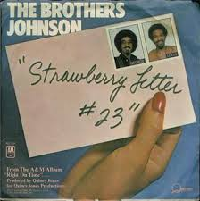 Strawberry Letter 23 Brothers Johnson