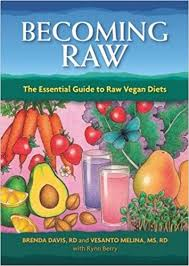 Becoming Raw The Essential Guide To Raw Vegan Diets Brenda