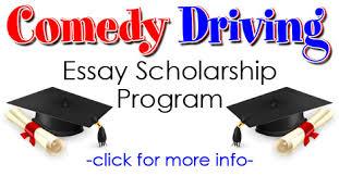 comedy driving essay scholarship