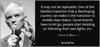 Transition Quotes Awesome Charles R Morris Quote It May Not Be Replicable One Of The